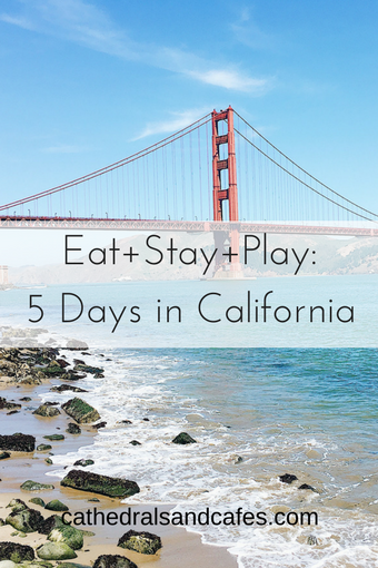 Eat+Stay+Play-5 Days in California