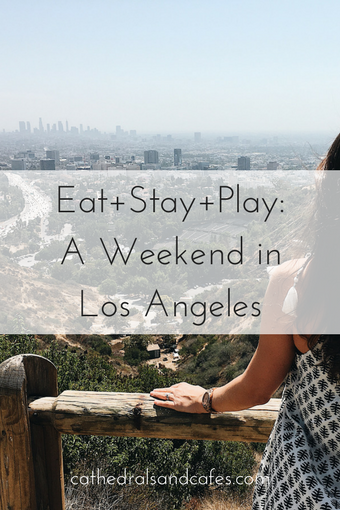 Eat+Stay+Play- A Weekend in Los Angeles -Travel Guide -California - LA - West Coast - Malibu - Santa Monica - Hollywood - Brentwood - Beverly Hills - Venice Beach