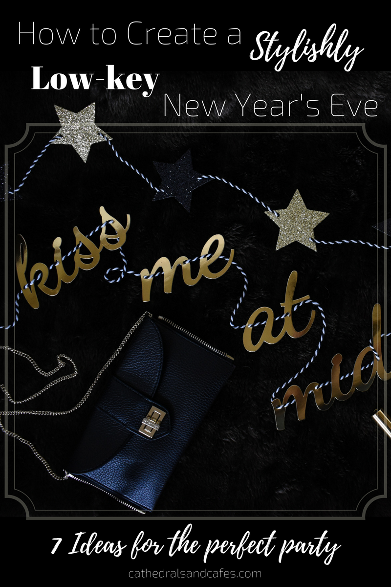 How to Create a Stylishly Low-Key New Year's Eve _ Cathedrals and Cafes Blog _ NYE _ New Years Party Ideas