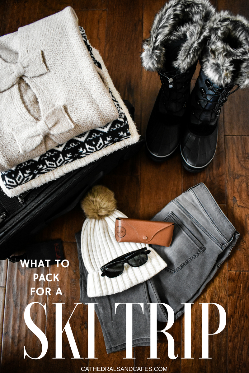 WHAT TO PACK FOR A SKI TRIP _ VAIL _ PACKING LIST _ PACKING TIPS _ CATHEDRALS AND CAFES BLOG